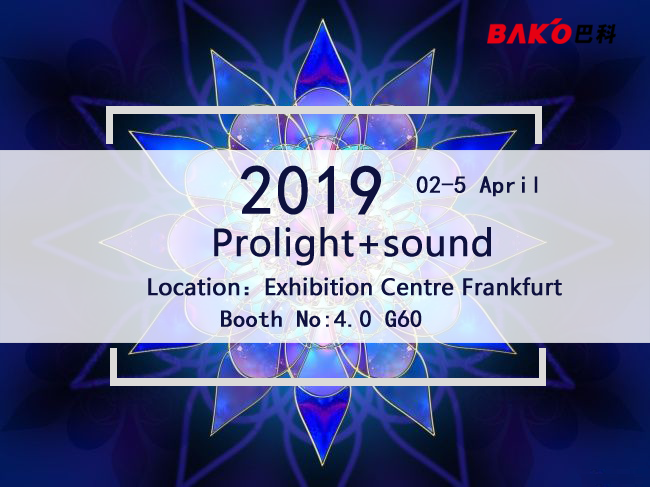 Warmly welcome you to visit 2019 Prolight + Sound Bako booth